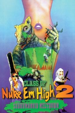 watch-Class of Nuke 'Em High 2: Subhumanoid Meltdown