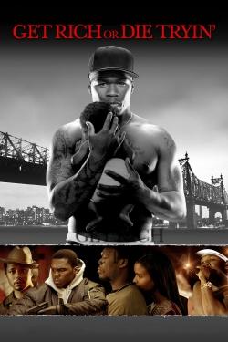 Watch Free Get Rich Or Die Tryin Full Movies Online Hd